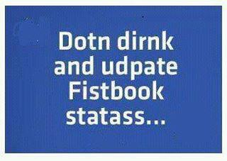 Dont drink and update Facebook