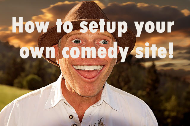 Setup a comedy website